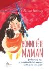 Bonne Fête Maman !: Bonheurs et défis de la maternité, les mamans se livrent sans filtre Cover Image