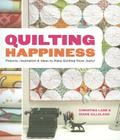 Quilting Happiness: Projects, Inspiration, and Ideas to Make Quilting More Joyful Cover Image