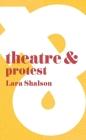 Theatre & Protest (Theatre and) Cover Image