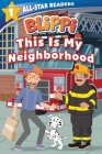 Blippi: This is My Neighborhood: All-Star Reader Level 1 (Library Binding) (All-Star Readers) Cover Image