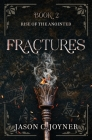 Fractures: Rise of the Anointed, Book 2 Cover Image