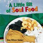 A Little Bit of Soul Food (World Snacks Series) Cover Image