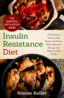 Insulin Resistance Diet: A Nutritionist's Guide to Help Reverse Prediabetes, Repair Metabolic Damage, Lose Weight & Fight PCOS Cover Image