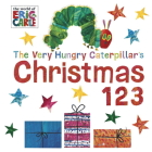 The Very Hungry Caterpillar's Christmas 123 (The World of Eric Carle) Cover Image