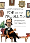 Poe for Your Problems: Uncommon Advice from History's Least Likely Self-Help Guru Cover Image