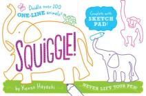 Squiggle!: Doodle Over 200 One-Line Animals! Cover Image
