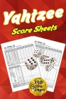 Yahtzee Score Sheets: 130 Pads for Scorekeeping - Yahtzee Score Pads Yahtzee Score Cards with Size 6 x 9 inches (The Yahtzee Score Books) Cover Image
