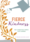 Fierce Kindness: Be a Positive Force for Change Cover Image