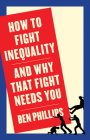 How to Fight Inequality: (and Why That Fight Needs You) Cover Image