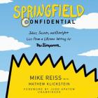 Springfield Confidential Lib/E: Jokes, Secrets, and Outright Lies from a Lifetime Writing for the Simpsons Cover Image