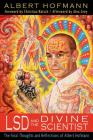 LSD and the Divine Scientist: The Final Thoughts and Reflections of Albert Hofmann Cover Image