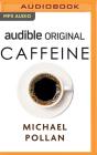 Caffeine: How Caffeine Created the Modern World Cover Image