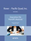 Rowe V. Pacific Quad, Inc.: Deposition File, Plaintiff's Materials Cover Image