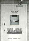 Public Hostage Public Ransom: Ending Institutional America Cover Image