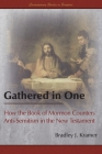 Gathered in One: How the Book of Mormon Counters Anti-Semitism in the New Testament Cover Image