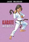 Karate Rebels (Jake Maddox Girl Sports Stories) Cover Image