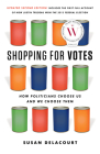 Shopping for Votes: How Politicians Choose Us and We Choose Them Cover Image