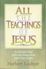 All the Teachings of Jesus: An Extensive Study of the Life Giving Words of the Great Teacher Cover Image