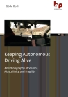 Keeping Autonomous Driving Alive: An Ethnography of Visions, Masculinity and Fragility Cover Image