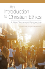 An Introduction to Christian Ethics: A New Testament Perspective Cover Image