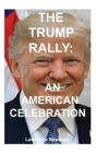 The Trump Rally: An American Celebration Cover Image