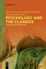 Psychology and the Classics: A Dialogue of Disciplines Cover Image