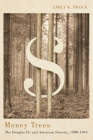 Money Trees: The Douglas Fir and American Forestry, 1900-1944 Cover Image