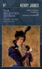 The Selected Works of Henry James, Vol. 17 (of 24): Nona Vincent; Pandora; Sir Dominick Ferrand Cover Image
