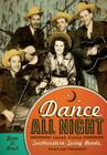 Dance All Night: Those Other Southwestern Swing Bands, Past and Present (Grover E. Murray Studies in the American Southwest) Cover Image