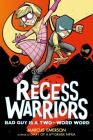 Recess Warriors: Bad Guy Is a Two-Word Word Cover Image