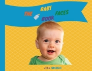 The Baby Faces Book: Learn the Emotions associated with Facial Expressions with your Child Cover Image