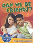 Can We Be Friends (Slim Goodbody's Life Skills 101) Cover Image