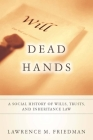 Dead Hands: A Social History of Wills, Trusts, and Inheritance Law Cover Image