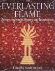 The Everlasting Flame: Zoroastrianism in History and Imagination (International Library of Historical Studies) Cover Image