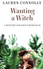 Wanting a Witch: A Winter Solstice Romance Cover Image