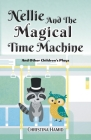 Nellie and the Magical Time Machine: and other children's plays Cover Image