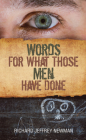 Words for What Those Men Have Done (Essential Poets series #250) Cover Image
