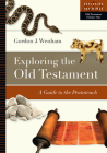 Exploring the Old Testament: A Guide to the Pentateuch (Exploring the Bible #1) Cover Image