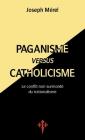 Paganisme versus catholicisme: Le Conflit non surmonté du nationalisme Cover Image