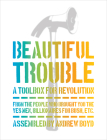 Beautiful Trouble: A Toolbox for Revolution Cover Image