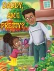 Daddy, am I Pretty? Cover Image