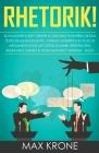 Rhetorik!: Schlagfertigkeit lernen & gekonnt kontern gegen Totschlagargumente, verbale angriffe & falsche Argumentation Mit Gesti Cover Image
