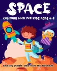 Space coloring book for kids ages 4-8 Amaizing planets, space ships and astronauts: Awesome Space Coloring Book with Amaizing planets, space ships and Cover Image