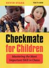 Checkmate for Children: Mastering the Most Important Skill in Chess Cover Image