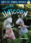 Blues for Unicorn: Long Vowel U (Bright Owl Books) Cover Image