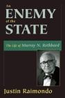 An Enemy of the State: The Life of Murray N. Rothbard Cover Image