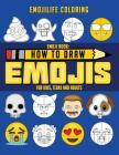 Emoji Book: How to Draw Emojis for Kids, Teens & Adults: Learn to Draw 50 of your Favourite Emojis - Great Addition to Your Emoji Cover Image