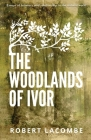 The Woodlands of Ivor: Essays of Intimacy and relationship in the natural world Cover Image