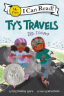 Ty's Travels: Zip, Zoom! (My First I Can Read) Cover Image