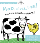 Moo, Cluck, Baa! The Farm Animals are Hungry: A Book with Sounds (Wee Gallery) Cover Image